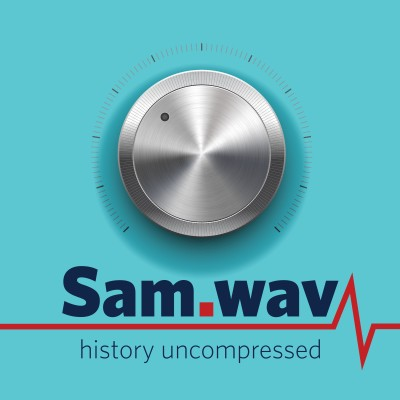 "The cover art for our new podcast, ""Sam.wav: History Uncompressed""."